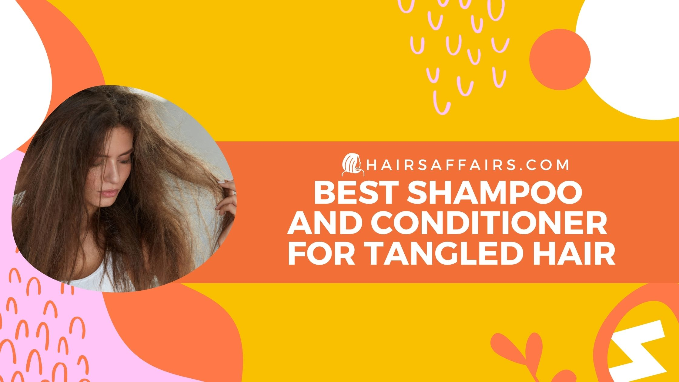 best shampoo and conditioner for tangled hair