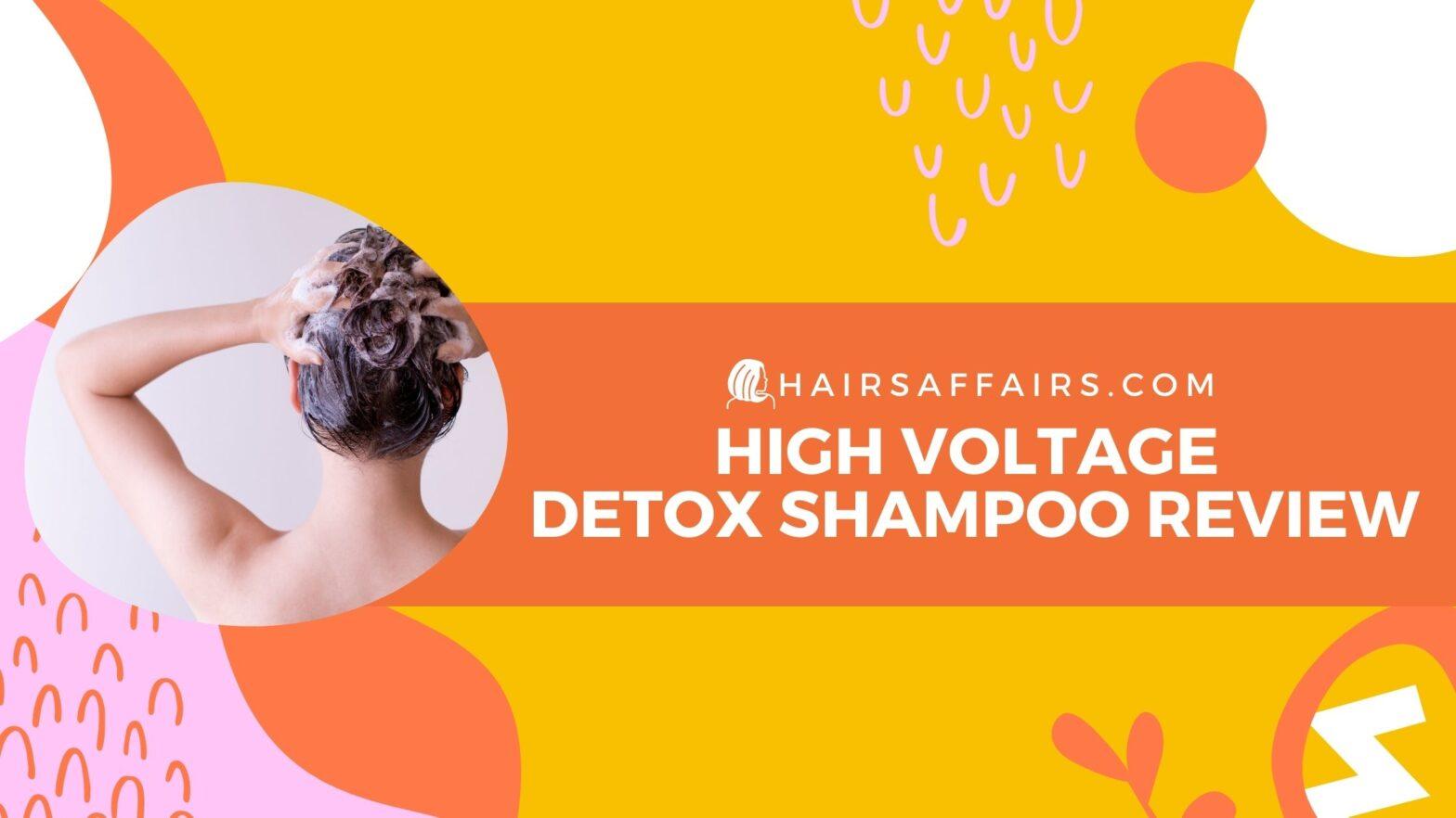 HA-High-Voltage-Detox-Shampoo-Review