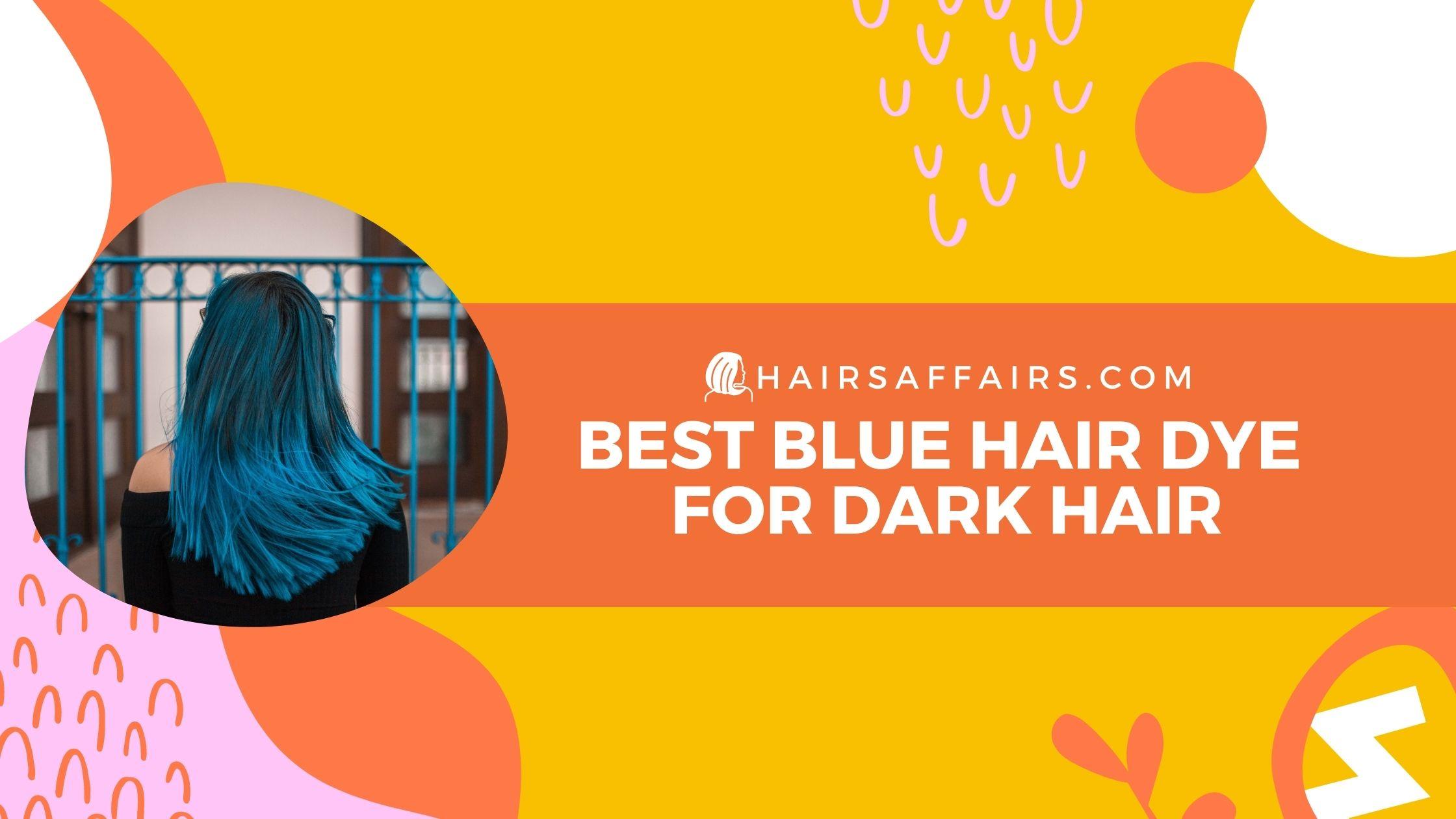 best blue hair dye for dark hair